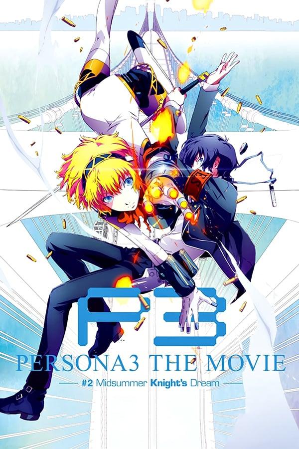 Persona 3 the Movie: #2 Midsummer Knight's Dream (2014) Episode